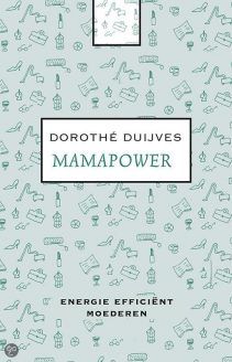 Mamapower - Dorothe Duijves
